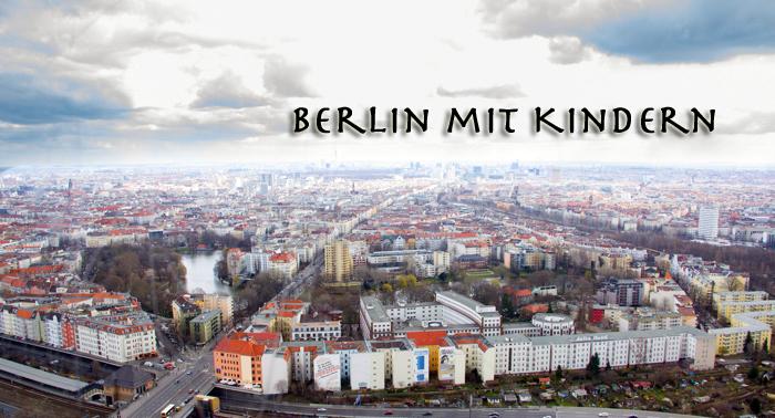 Die 10 besten Sehenswürdigkeiten für Kinder in Berlin