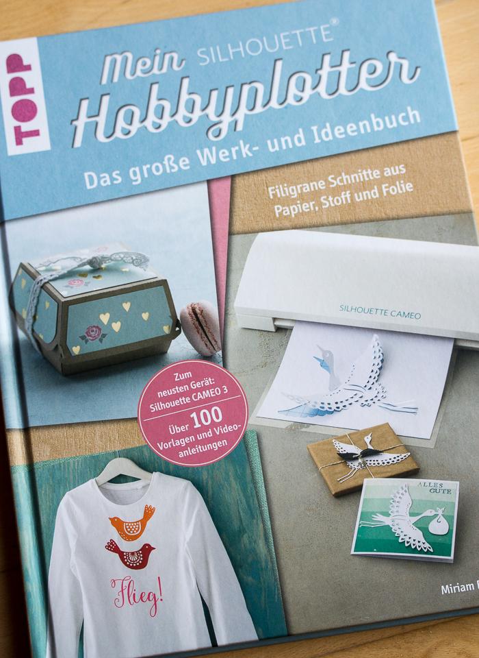 Mein Silhouette (R) Hobbyplotter – Das große Werk- und Ideenbuch {Buchvorstellung}