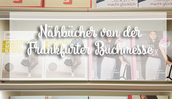 Nähbücher als Geschenktipp – Impressionen von der Frankfurter Buchmesse 2018