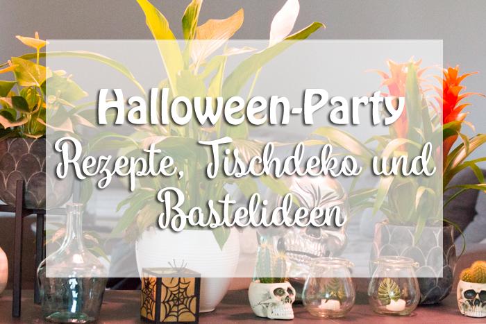Rezepte, Tischdeko und Partyideen für Halloween